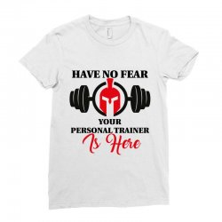 have no fear your personal trainer is here Ladies Fitted T-Shirt   Artistshot