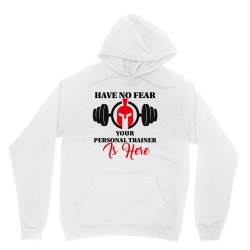 have no fear your personal trainer is here Unisex Hoodie   Artistshot
