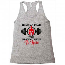 have no fear your personal trainer is here Racerback Tank   Artistshot
