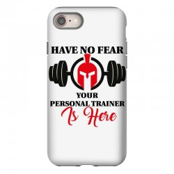 have no fear your personal trainer is here iPhone 8 Case   Artistshot