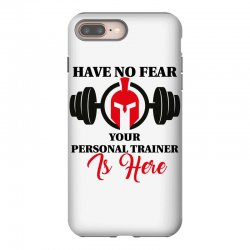 have no fear your personal trainer is here iPhone 8 Plus Case | Artistshot