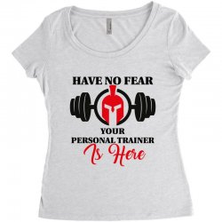 have no fear your personal trainer is here Women's Triblend Scoop T-shirt   Artistshot