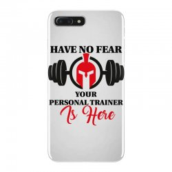 have no fear your personal trainer is here iPhone 7 Plus Case | Artistshot