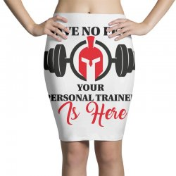 have no fear your personal trainer is here Pencil Skirts | Artistshot