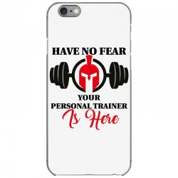 have no fear your personal trainer is here iPhone 6/6s Case   Artistshot