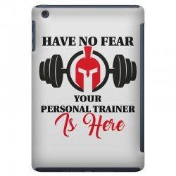 have no fear your personal trainer is here iPad Mini Case   Artistshot