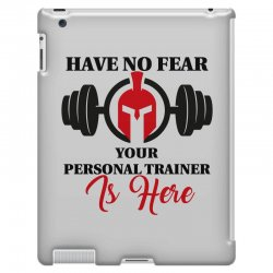 have no fear your personal trainer is here iPad 3 and 4 Case   Artistshot