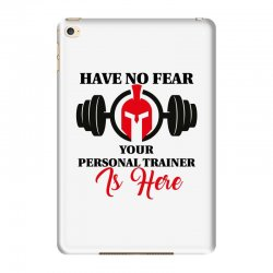 have no fear your personal trainer is here iPad Mini 4 Case   Artistshot