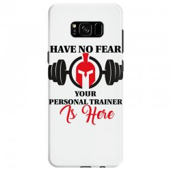 have no fear your personal trainer is here Samsung Galaxy S8 Case   Artistshot