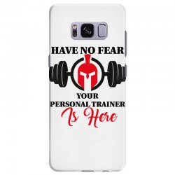 have no fear your personal trainer is here Samsung Galaxy S8 Plus Case | Artistshot