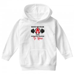 have no fear your personal trainer is here Youth Hoodie   Artistshot