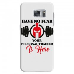 have no fear your personal trainer is here Samsung Galaxy S7 Case | Artistshot