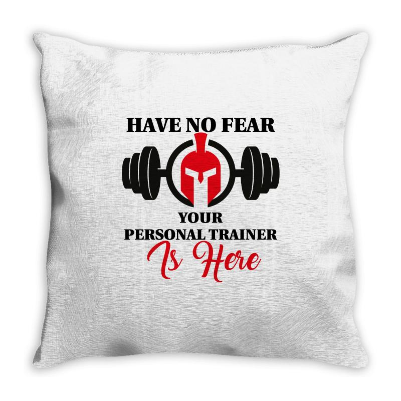 Have No Fear Your Personal Trainer Is Here Throw Pillow | Artistshot