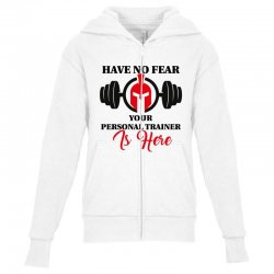 have no fear your personal trainer is here Youth Zipper Hoodie | Artistshot