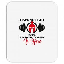 have no fear your personal trainer is here Mousepad | Artistshot
