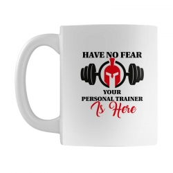 have no fear your personal trainer is here Mug | Artistshot