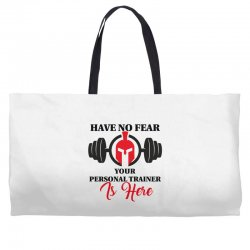 have no fear your personal trainer is here Weekender Totes   Artistshot