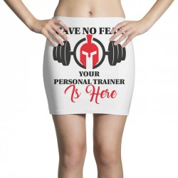 have no fear your personal trainer is here Mini Skirts | Artistshot