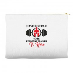 have no fear your personal trainer is here Accessory Pouches | Artistshot