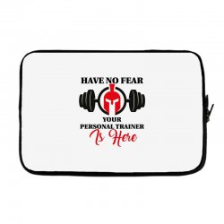 have no fear your personal trainer is here Laptop sleeve   Artistshot