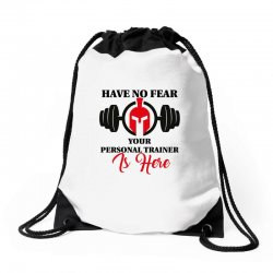 have no fear your personal trainer is here Drawstring Bags   Artistshot