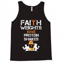 faith weights and protein shakes Tank Top | Artistshot
