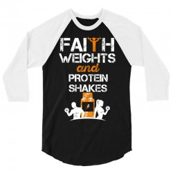 faith weights and protein shakes 3/4 Sleeve Shirt | Artistshot