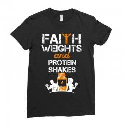 faith weights and protein shakes Ladies Fitted T-Shirt | Artistshot