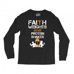 faith weights and protein shakes Long Sleeve Shirts | Artistshot