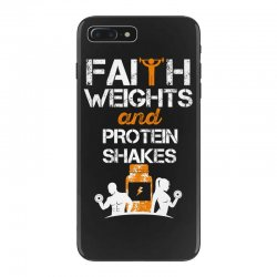 faith weights and protein shakes iPhone 7 Plus Case | Artistshot