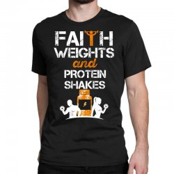 faith weights and protein shakes Classic T-shirt | Artistshot