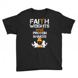faith weights and protein shakes Youth Tee | Artistshot