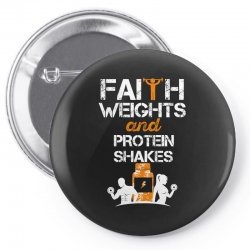 faith weights and protein shakes Pin-back button | Artistshot
