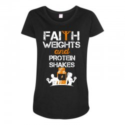 faith weights and protein shakes Maternity Scoop Neck T-shirt | Artistshot