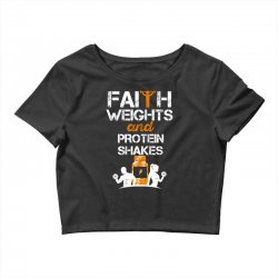 faith weights and protein shakes Crop Top | Artistshot