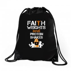 faith weights and protein shakes Drawstring Bags | Artistshot