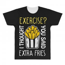 exercise i thought you said extra fries All Over Men's T-shirt | Artistshot
