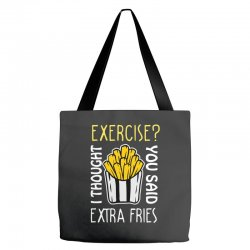 exercise i thought you said extra fries Tote Bags | Artistshot
