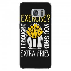 exercise i thought you said extra fries Samsung Galaxy S7 Case | Artistshot