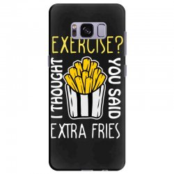 exercise i thought you said extra fries Samsung Galaxy S8 Plus Case | Artistshot