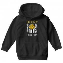 exercise i thought you said extra fries Youth Hoodie | Artistshot