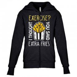 exercise i thought you said extra fries Youth Zipper Hoodie | Artistshot