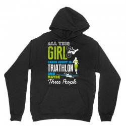 all this girl cares about is triathlon and maybe three people.  run sw Unisex Hoodie | Artistshot