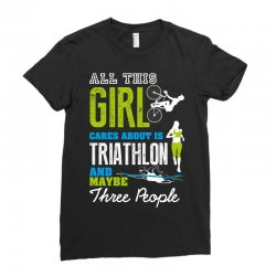 all this girl cares about is triathlon and maybe three people.  run sw Ladies Fitted T-Shirt | Artistshot