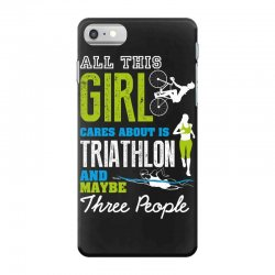 all this girl cares about is triathlon and maybe three people.  run sw iPhone 7 Case | Artistshot