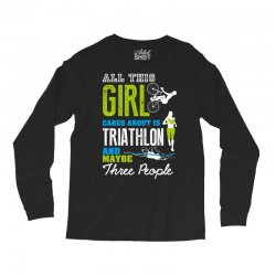 all this girl cares about is triathlon and maybe three people.  run sw Long Sleeve Shirts | Artistshot