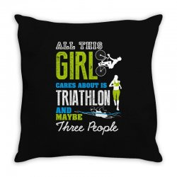 all this girl cares about is triathlon and maybe three people.  run sw Throw Pillow | Artistshot