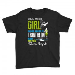 all this girl cares about is triathlon and maybe three people.  run sw Youth Tee | Artistshot