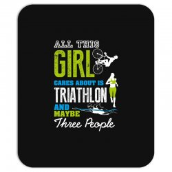 all this girl cares about is triathlon and maybe three people.  run sw Mousepad | Artistshot