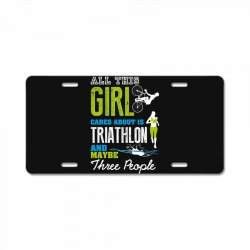 all this girl cares about is triathlon and maybe three people.  run sw License Plate | Artistshot